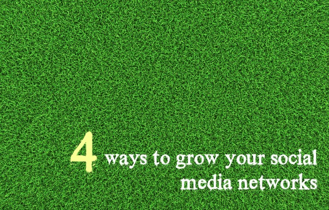 4 ways to grow your social media networks