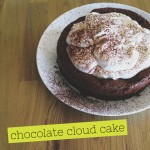 Get in your belly: Chocolate Cloud Cake