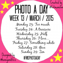 Photo A Day | Week Thirteen | March