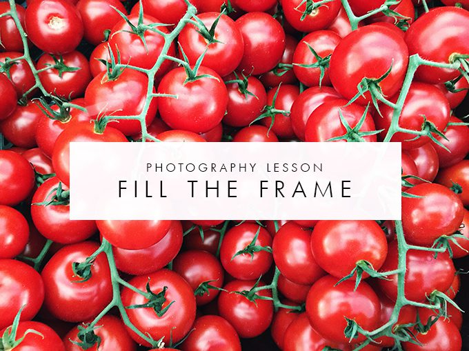 Photography lesson: Fill the frame!
