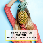 Beauty advice for the beauty-challenged