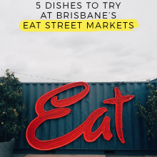 5 dishes to try at Brisbane's Eat Street Markets