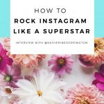 How To Rock Instagram Like A Superstar: @katherinedorrington