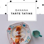 Banana Tarte Tatins Recipe