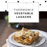 Thermomix Vegetable Lasagne Recipe