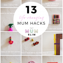 13 Life-Changing Mum Hacks