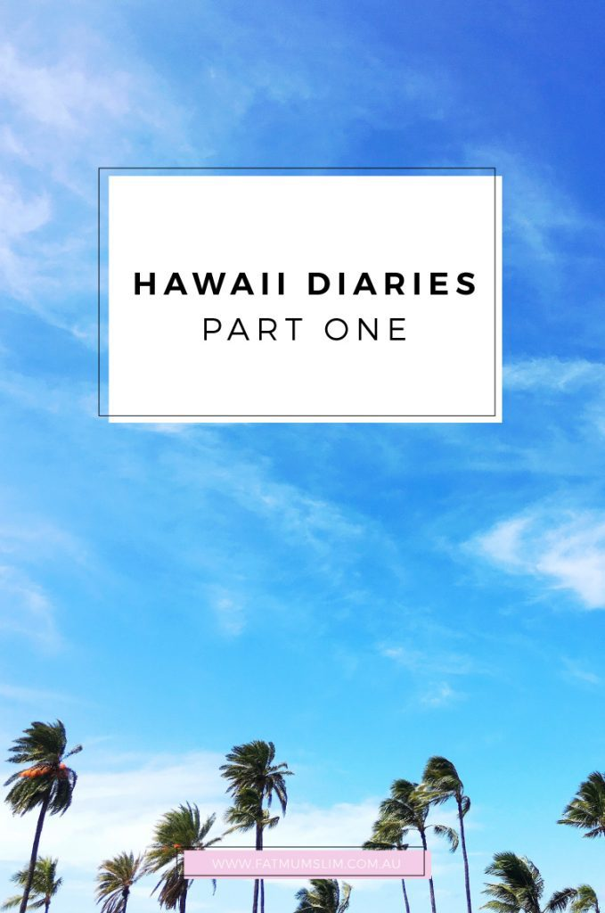 THE HAWAII DIARIES / PART ONE