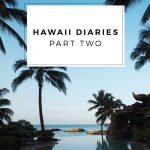 HAWAII DIARIES / PART TWO