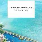Hawaii Diaries / Part Five
