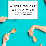 Northern Rivers & Gold Coast: Where To Dine With A View
