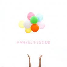 Make Life Good : A 52 week challenge