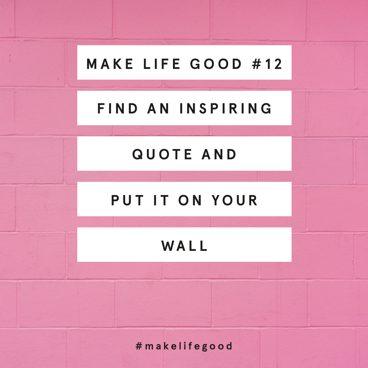 MAKE LIFE GOOD #12: PUT AN INSPIRING QUOTE ON YOUR WALL   Fat Mum Slim