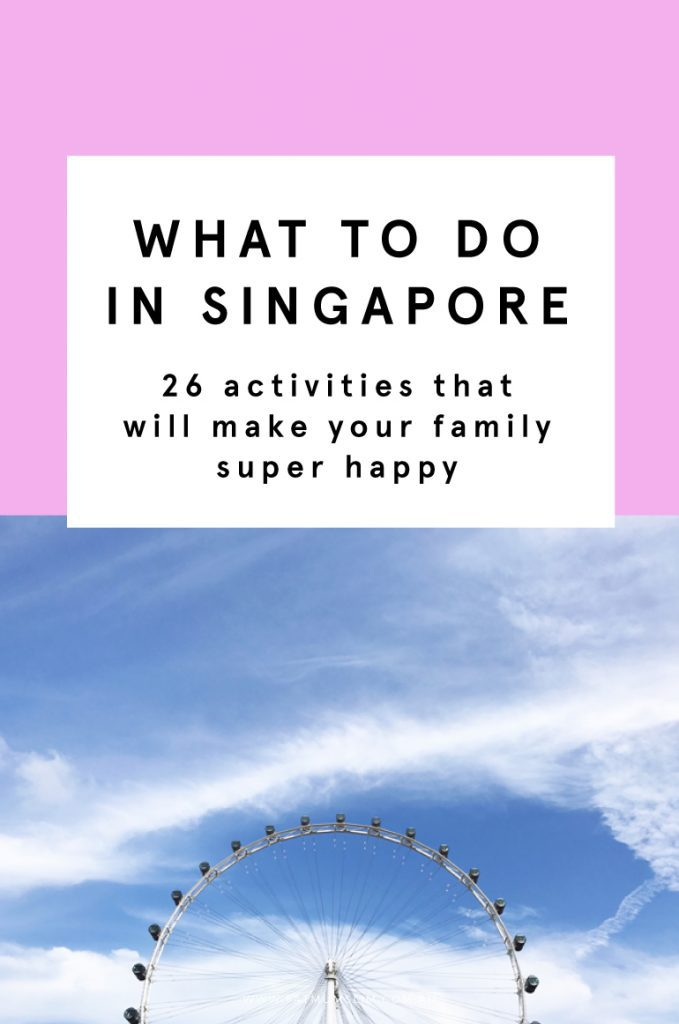 26 Things To Do In Singapore That Will Make Your Family Happy