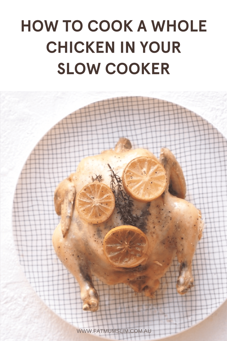 How To Cook A Whole Chicken In Your Slow Cooker - Fat Mum Slim-2136