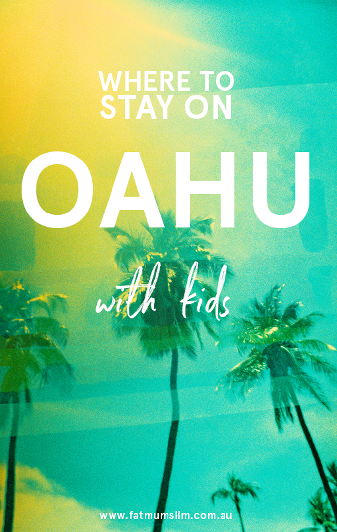 Where To Stay On Oahu With Kids