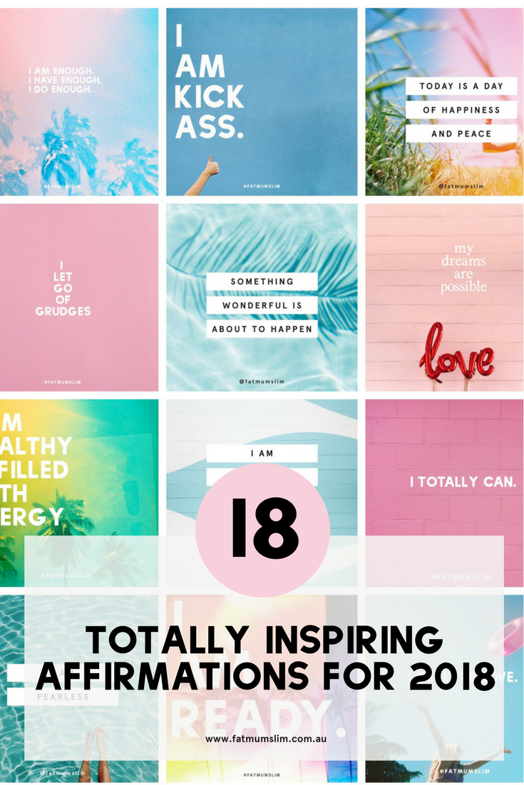 These are totally 18 affirmations that will make life better in 2018. Which will you use today?